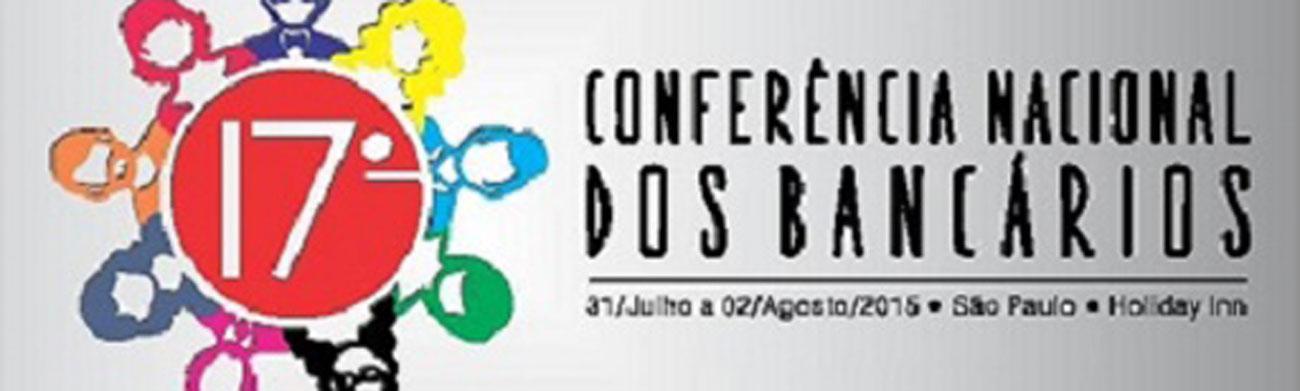 17� Confer�ncia Nacional dos Banc�rios acontece de hoje a domingo e define rumos da Campanha 2015